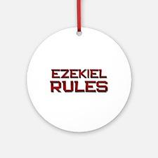 ezekiel rules Ornament (Round)