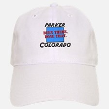 parker colorado - been there, done that Baseball Baseball Cap