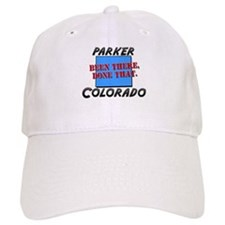 parker colorado - been there, done that Baseball Cap