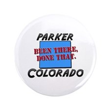 "parker colorado - been there, done that 3.5"" Butto"
