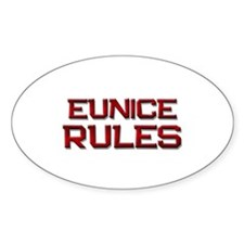 eunice rules Oval Decal