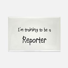 I'm training to be a Reporter Rectangle Magnet