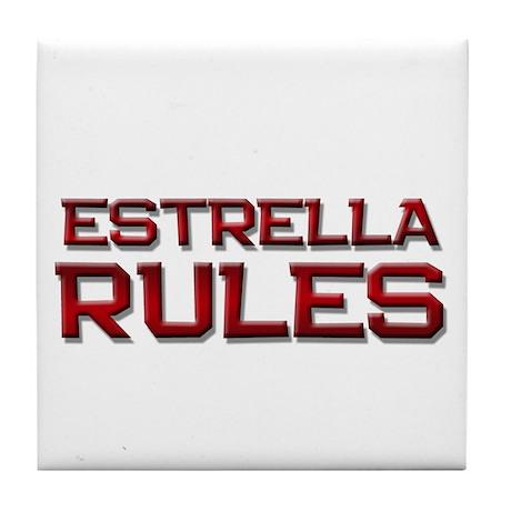 estrella rules Tile Coaster