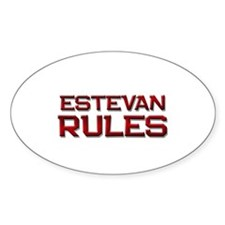 estevan rules Oval Decal