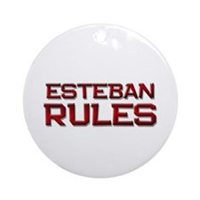 esteban rules Ornament (Round)