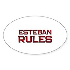 esteban rules Oval Decal