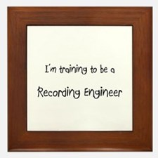 I'm training to be a Recording Engineer Framed Til