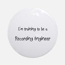 I'm training to be a Recording Engineer Ornament (