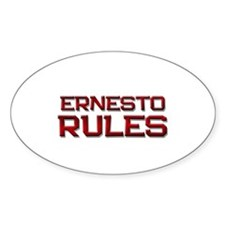 ernesto rules Oval Decal