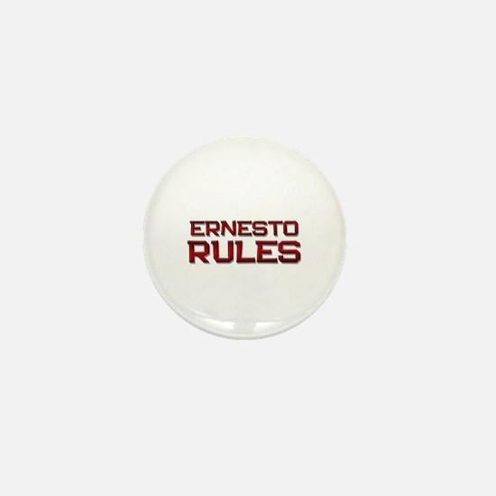 ernesto rules Mini Button