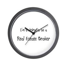 I'm training to be a Real Estate Broker Wall Clock