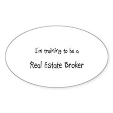 I'm training to be a Real Estate Broker Decal