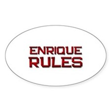 enrique rules Oval Bumper Stickers