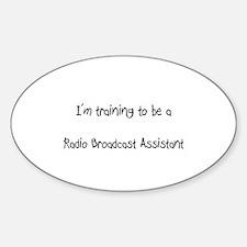 I'm training to be a Radio Broadcast Assistant Sti