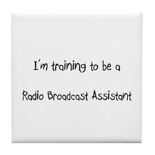 I'm training to be a Radio Broadcast Assistant Til