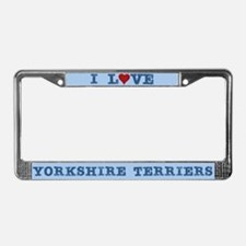 I Love Yorkshire Terriers License Plate Frame
