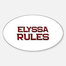 elyssa rules Oval Decal