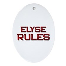 elyse rules Oval Ornament