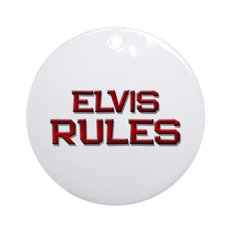 elvis rules Ornament (Round)