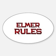 elmer rules Oval Decal