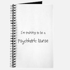 I'm training to be a Psychiatric Nurse Journal