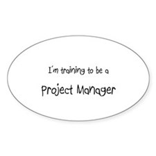 I'm training to be a Project Manager Decal