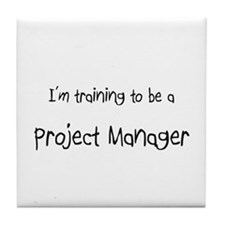 I'm training to be a Project Manager Tile Coaster