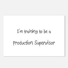 I'm training to be a Production Supervisor Postcar