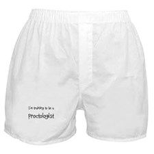 I'm training to be a Proctologist Boxer Shorts