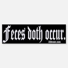 Feces Doth Occur Bumper Bumper Bumper Sticker