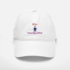 Mike - Future Police Baseball Baseball Cap