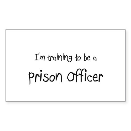 I'm training to be a Prison Officer Sticker (Recta