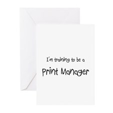 I'm training to be a Print Manager Greeting Cards