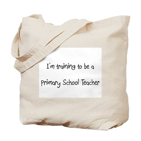 I'm training to be a Primary School Teacher Tote B