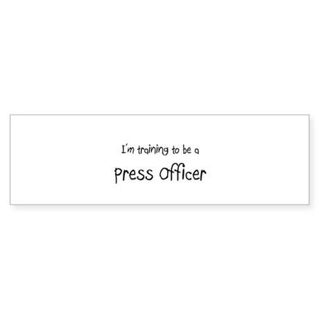 I'm training to be a Press Officer Sticker (Bumper
