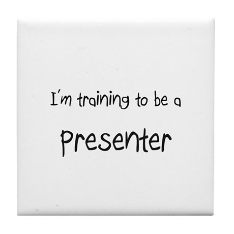 I'm training to be a Presenter Tile Coaster