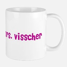 Property of Mrs. Visscher Mug