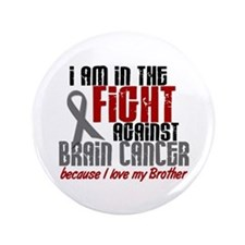 """In The Fight BROTHER Brain Cancer 3.5"""" Button"""