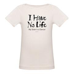 I Have No Life (Sister) Tee