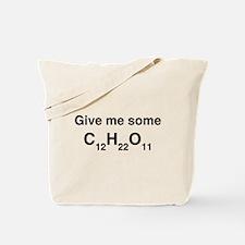 Chemistry Give Me Sugar Tote Bag