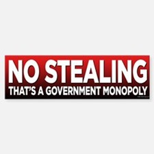 Stealings a Gov. Monopoly Bumper Bumper Bumper Sticker