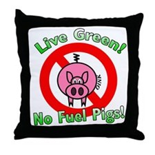 No Fuel Pigs! Throw Pillow
