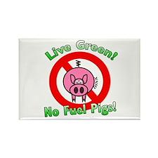 No Fuel Pigs! Rectangle Magnet