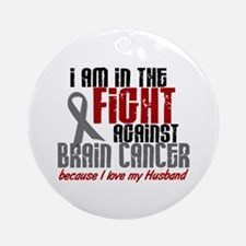 In The Fight HUSBAND Brain Cancer Ornament (Round)