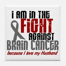 In The Fight HUSBAND Brain Cancer Tile Coaster