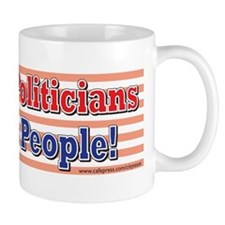 Tax the Politicians Not the People Mug
