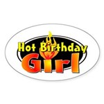 Hot Birthday Girl Oval Sticker