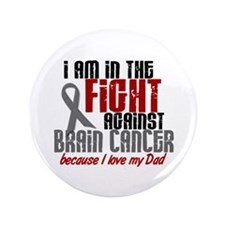 """In The Fight DAD Brain Cancer 3.5"""" Button"""