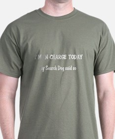 I'n in Charge Search Dog T-Shirt