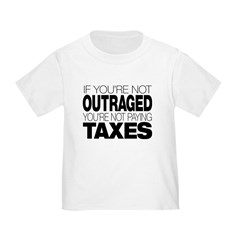 If You're Not Outraged, You're Not Paying Taxes In